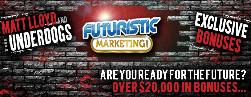 Matt LLoyd and the Underdogs Futuristic Marketing Exclusive Bonuses