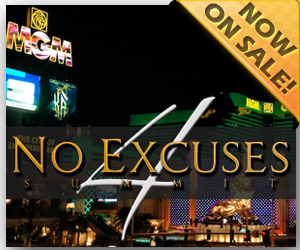 Time to Get Your No Excuses Summit 4 Tickets! SALE!!!